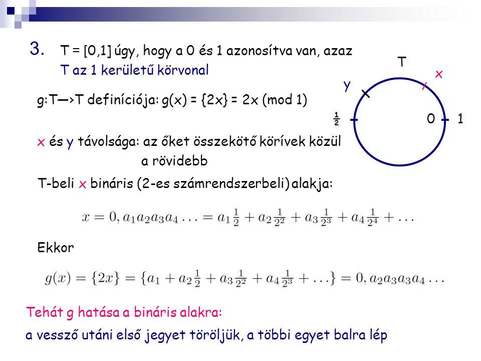 3. T = [0,1] úgy, hogy a 0 és 1 azonosítva van, azaz